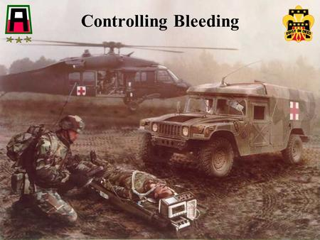 Controlling Bleeding. Introduction The leading preventable cause of death on the battlefield is bleeding from an extremity.