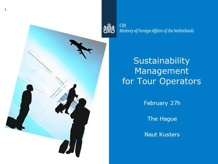 Sustainability Management for Tour Operators February 27h The Hague Naut Kusters 1.