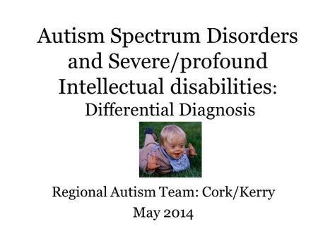 Regional Autism Team: Cork/Kerry May 2014