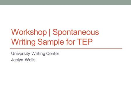 Workshop | Spontaneous Writing Sample for TEP