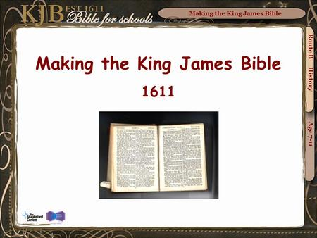Making the King James Bible Route B History Age 7-11 Making the King James Bible 1611.