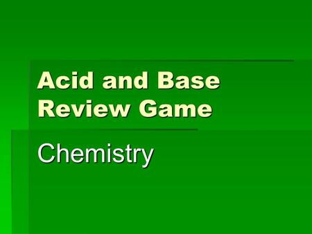 Acid and Base Review Game