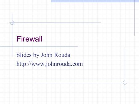 Firewall Slides by John Rouda