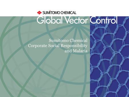 Sumitomo Chemical Corporate Social Responsibility and Malaria.