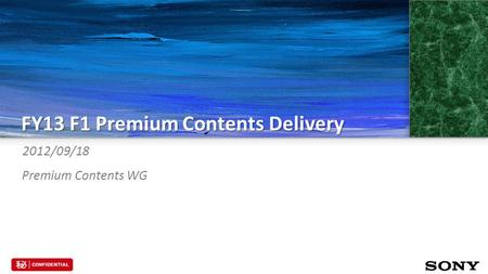 FY13 F1 Premium <strong>Contents</strong> <strong>Delivery</strong> 2012/09/18 Premium <strong>Contents</strong> WG.
