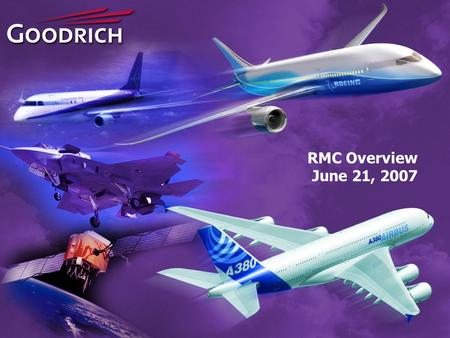 RMC Overview June 21, 2007. Organization: 11 SBUs in 3 Segments Landing Gear Aircraft Wheels & Brakes Actuation Systems Engine Components Aviation Technical.