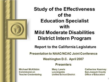 1 Study of the Effectiveness of the Education Specialist with Mild Moderate Disabilities District Intern Program Report to the California Legislature This.