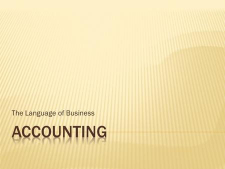 The Language of Business.  Information  What is a CPA?  Skills and Technology  CPA Exam  Hot Jobs.