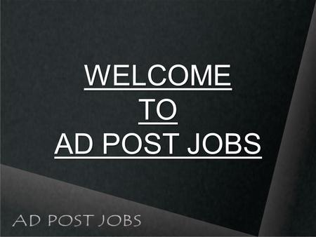 WELCOME TO AD POST JOBS. INSTRUCTIONS HOW TO POST FREE ADS ON INTERNET.