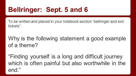 "Bellringer: Sept. 5 and 6 To be written and placed in your notebook section ""bellringer and exit tickets"": Why is the following statement a good example."