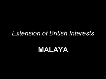 Extension of British Interests