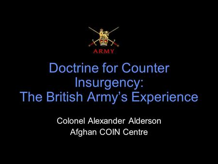Doctrine for Counter Insurgency: The British Army's Experience