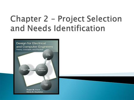 By the end of this chapter, you should:  Have an understanding of the types of projects electrical and computer engineers undertake.  Understand and.