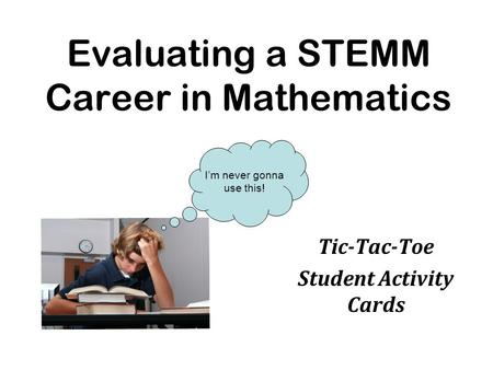 Evaluating a STEMM Career in Mathematics