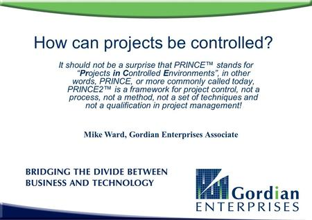How can projects be controlled?