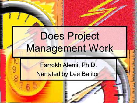 Does Project Management Work Farrokh Alemi, Ph.D. Narrated by Lee Baliton.