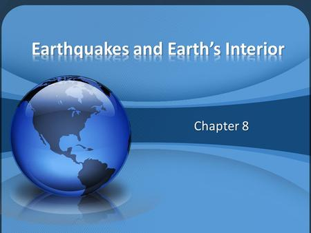 Chapter 8. Vibration of Earth produced by the rapid release of energy Focus – Point within Earth where the shaking begins Epicenter – is the location.