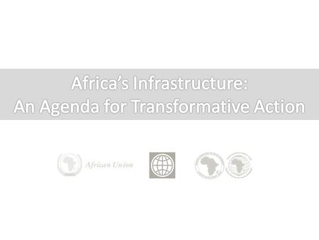 Africa's Infrastructure: An Agenda for Transformative Action UN MDG Summit Side Event, September 21, 2010.