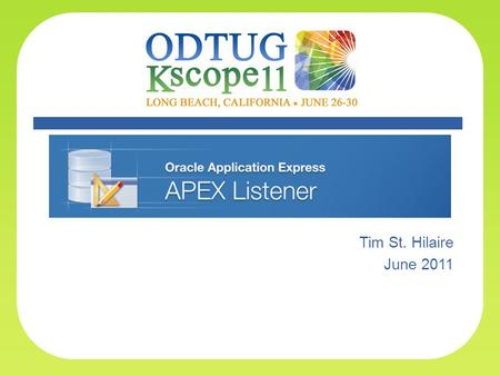 Apex Listener Tim St. Hilaire June 2011. Topics General Point of View What is the APEX Listener? How does it work? Who would Use it? System Architect's.