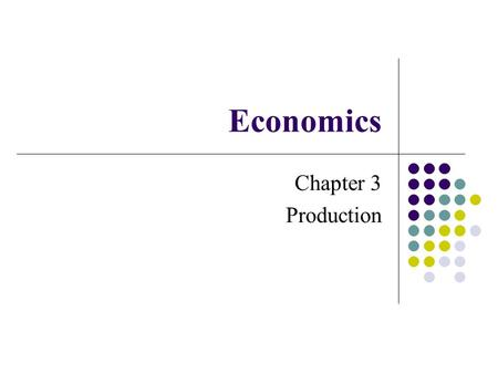 Economics Chapter 3 Production.