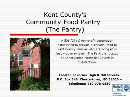 Kent County's Community Food Pantry (The Pantry) A 501 (3) (c) non-profit corporation established to provide nutritional food to Kent County families who.