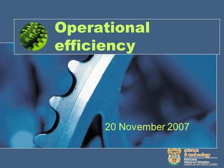 Operational efficiency 20 November 2007. Contents Background –Approach –Context Initiatives Results.