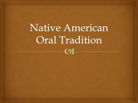 Native American Oral Tradition