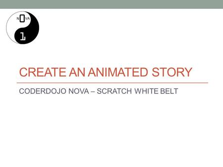 CREATE AN ANIMATED STORY CODERDOJO NOVA – SCRATCH WHITE BELT.