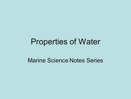 The properties of water notes