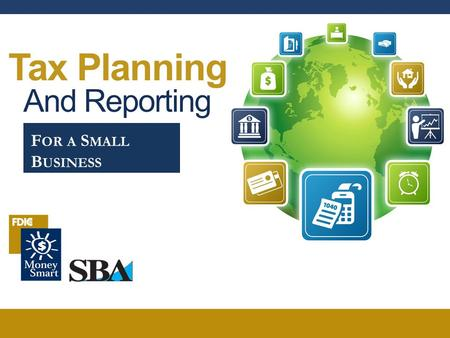 Tax Planning And Reporting F OR A S MALL B USINESS.