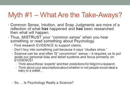 Myth #1 – What Are the Take-Aways? Common Sense, Intuition, and Snap Judgments are more of a reflection of what has happened and has been researched then.