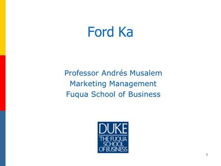 Ford Ka Professor Andrés Musalem Marketing Management
