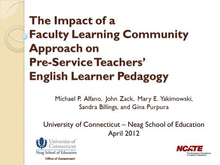 The Impact of a Faculty Learning Community Approach on Pre-Service Teachers' English Learner Pedagogy Michael P. Alfano, John Zack, Mary E. Yakimowski,