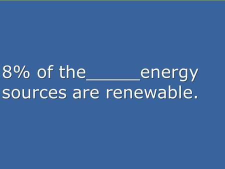 United States of America  USA spent $18.6 billion by 2009 for energy resources  Of US renewable energy sources, wind an hydroelectric are most producing.