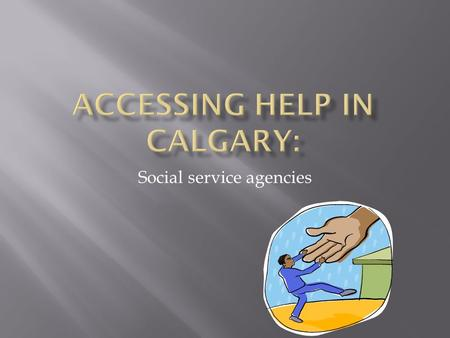 Social service agencies.  Bank statement  Pay stub  SDG Learner Benefits  Notice of Assessment.