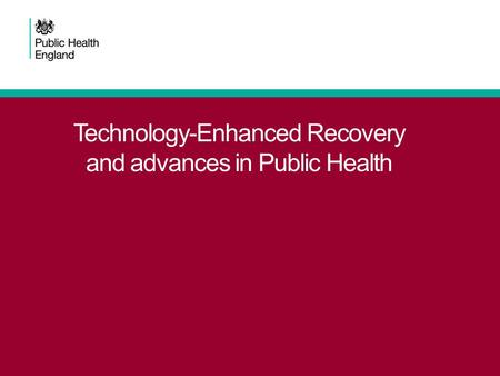 Technology-Enhanced Recovery and advances in Public Health.