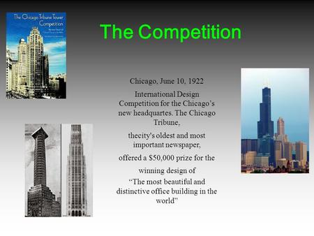 Chicago, June 10, 1922 International Design Competition for the Chicago's new headquartes. The Chicago Tribune, thecity's oldest and most important newspaper,