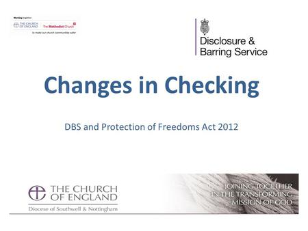 Changes in Checking DBS and Protection of Freedoms Act 2012.