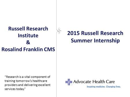 "Russell Research Institute & Rosalind Franklin CMS ""Research is a vital component of training tomorrow's healthcare providers and delivering excellent."