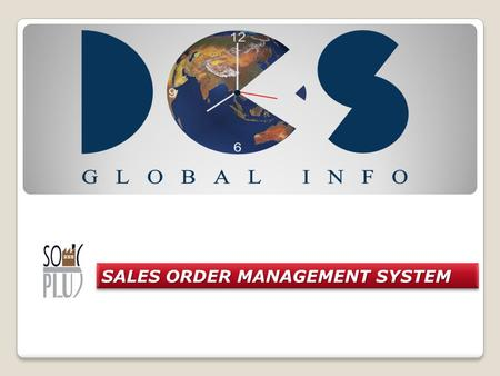 SALES ORDER MANAGEMENT SYSTEM. According to the current global status, companies can't waste time sourcing suppliers or waiting for information on the.