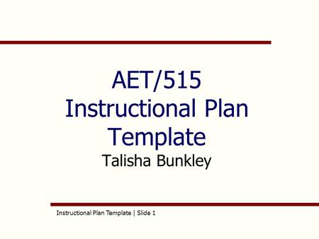 AET/515 Instructional Plan Template Talisha Bunkley