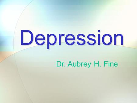 Depression Dr. Aubrey H. Fine. For many years, children and adolescents were thought incapable of experiencing depression. It was considered an adult.