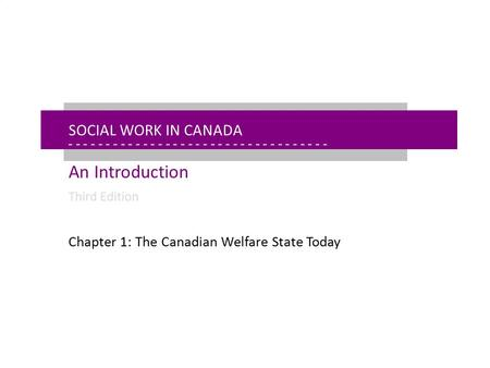 - - - - - - - - - - - - - - - - - - - - - - - - - - - - - - - - - - - - - - - - - - - - - - - - - - - - - Chapter 1: The Canadian Welfare State Today Social.
