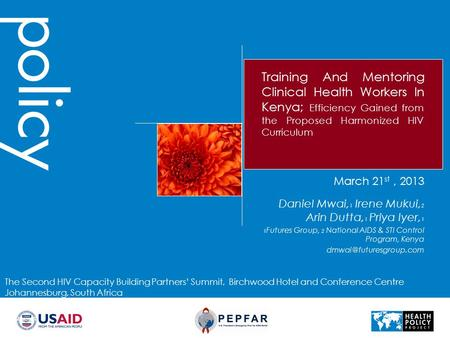Training And Mentoring Clinical Health Workers In Kenya; Efficiency Gained from the Proposed Harmonized HIV Curriculum Daniel Mwai, 1 Irene Mukui, 2 Arin.