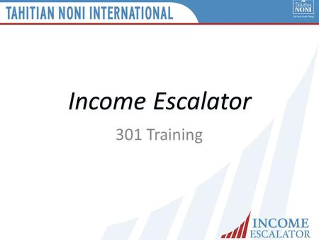 "Income Escalator 301 Training. Fearless Income Building ""The concept of 'Fearless Income Building' is to take all the risk and fear out of building a."