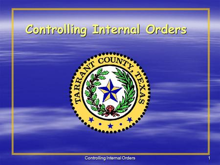Controlling Internal Orders