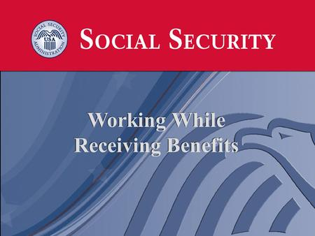 Working While Receiving Benefits. Our Programs Social Security Disability Insurance (SSDI) –provides benefits to individuals with disabilities who are.