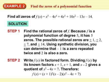 EXAMPLE 2 Find the zeros of a polynomial function