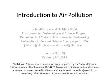 Introduction to Air Pollution John Atkinson and Dr. Mark Rood Environmental Engineering and Science Program Department of Civil and Environmental Engineering.