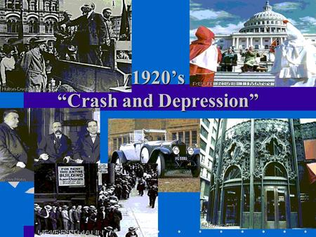 "1920's ""Crash and Depression"". 1929-1933 ""The Great Depression Begins"""